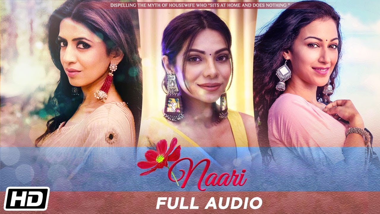 Naari | Full Audio | Sunayana Fozdar| Parinitaa Seth| Tanvi Thakkar| Bishakh Jyoti| Sanchit| Shubham