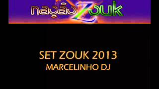 Set Zouk 2013 - Marcelinho DJ