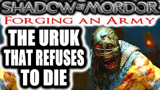 Middle Earth: Shadow of Mordor: Forging an Army - THE URUK THAT REFUSES TO DIE