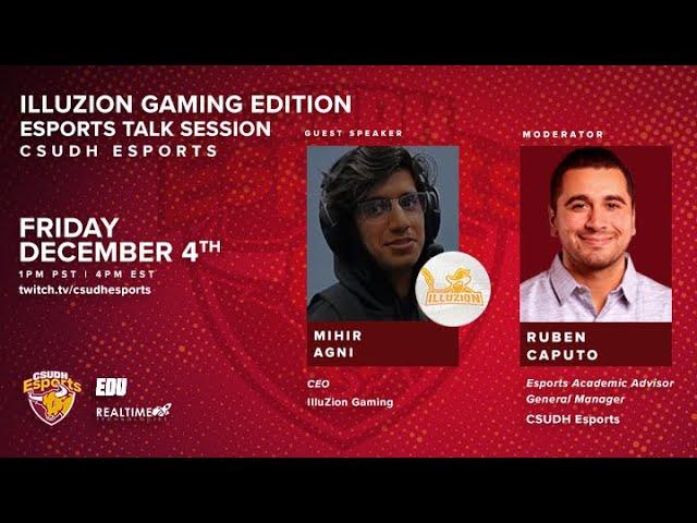 CSUDH Esports Talk Session: Illuzion Gaming Edition