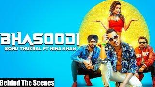 Bhasoodi : Behind The Scenes Sonu Thukral Ft. Hina Khan | Pardhaan | Robby Singh | Geet MP3