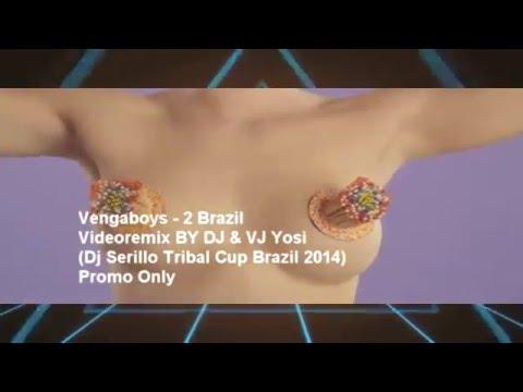 Vengaboys - 2 Brazil (Dj Serillo Tribal Cup Brasil 2014)