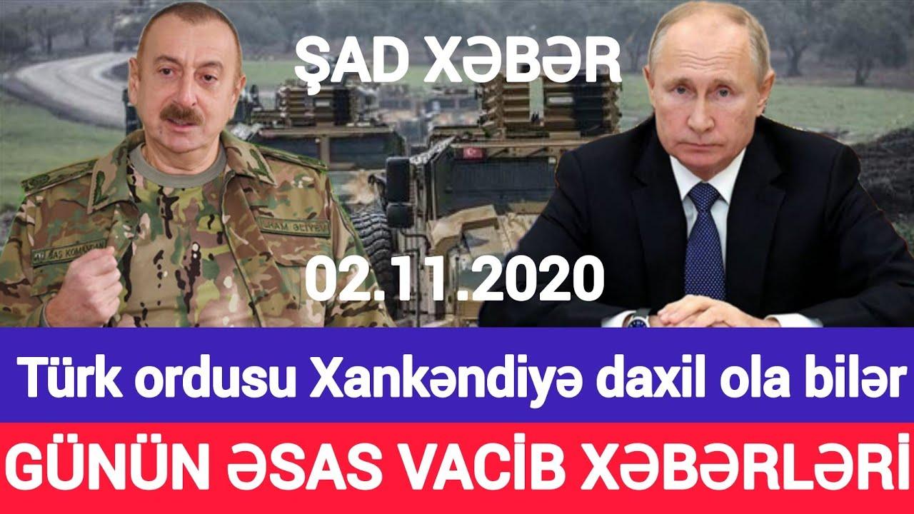 Əsas xəbərlər 02.11.2020 Putin Qarabağda möhkəmlənir, son xeberler bugun 2020
