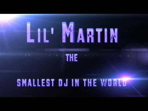Lil' Martin The Smallest Dj In The World ( Official Teaser )