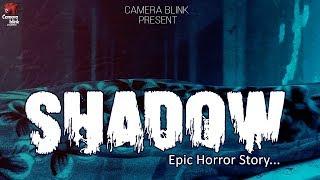 Shadow - 2 Minute Short Horror Movie II Camera Blink Production