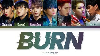 DUSTIN Burn Lyrics (더스틴 Burn 가사) [Color Coded Lyrics/Han/Rom/Eng]