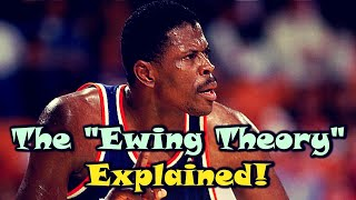 """The Truth Behind The """"Ewing Theory"""""""