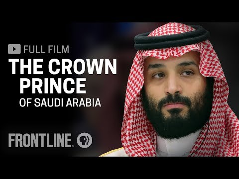 The Crown Prince Of Saudi Arabia (full Film) | FRONTLINE