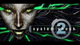 Let's Play System Shock 2: Part 7 - Of Security Overrides and Fluidics