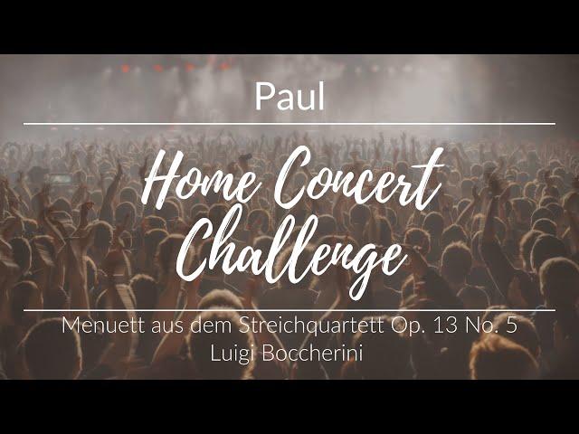 Home Concert Challenge - Paul - Menuett Op. 13 No. 5