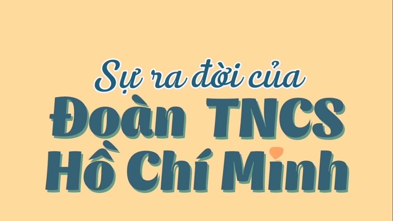 Lịch sử Đoàn TNCS Hồ Chí Minh