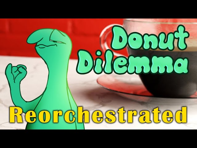 Donut Dilemma - Reorchestrated