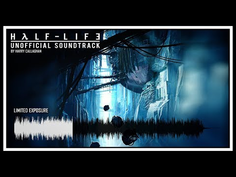 Half-Life 3 Unofficial Soundtrack - Limited Exposure