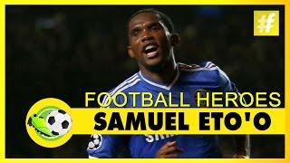 Samuel Eto'o | Football Heroes | Full Documentary