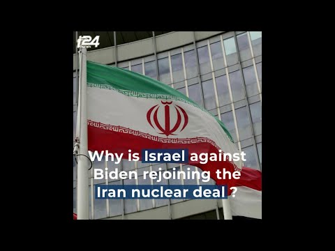 Why Is Israel Against Biden Rejoining The Iran Nuclear Deal?