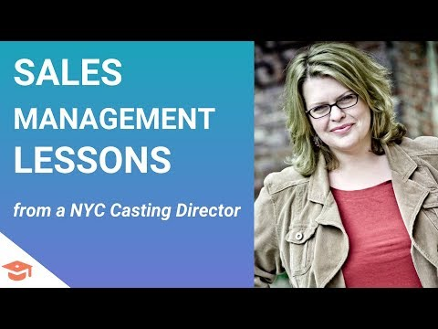 Sales Management Lessons from a New York City Casting Director