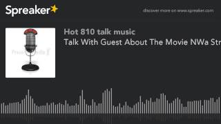 Talk With Guest About The Movie NWa Straight outta Compton (part 2 of 2, made with Spreaker)