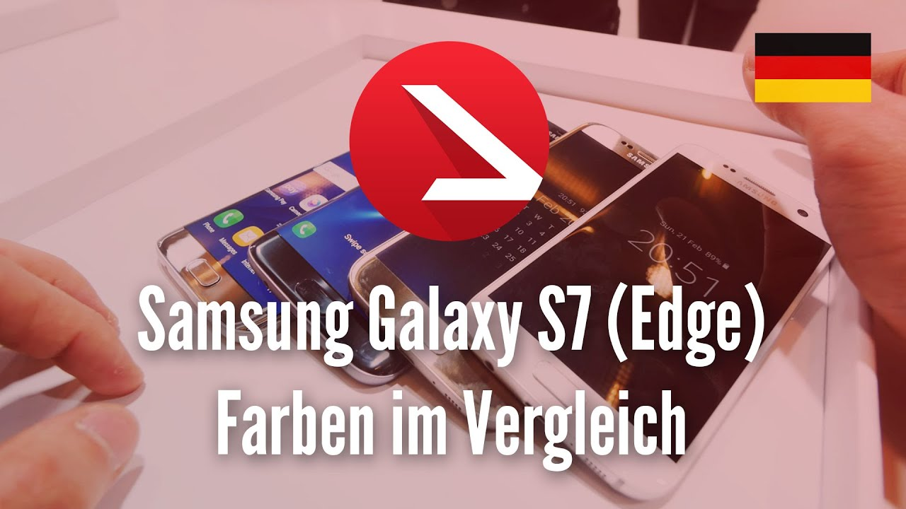 samsung galaxy s7 edge farben im vergleich 4k uhd youtube. Black Bedroom Furniture Sets. Home Design Ideas