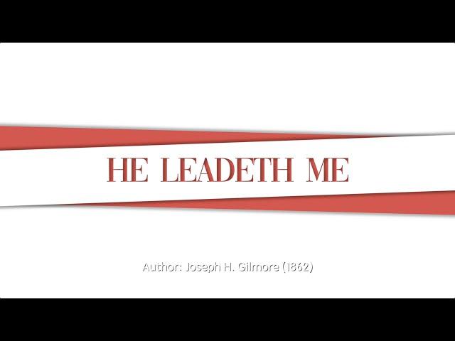 He Leadeth Me, SDA Hymn #537