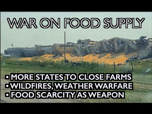 Food Warfare: More States to Test/Close Farms - Wildfires & Weather Warfare