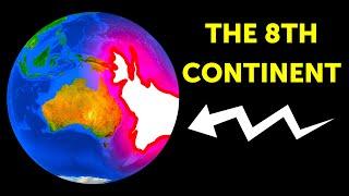 A Hidden Continent Has Been Finally Discovered