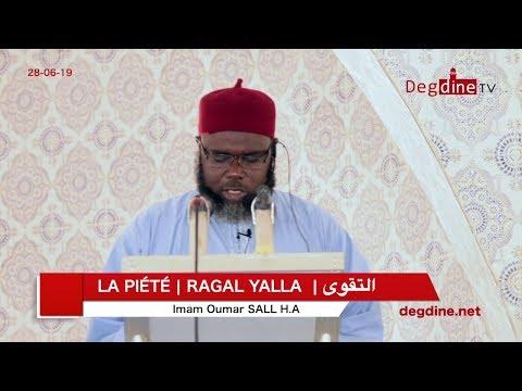 La Piété || Rqgql YALLA || التقوى ... Khoutbah 28 06 19 - Imam Oumar SALL H.A, à Jaxaay