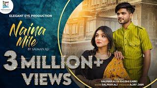 Naina Mile By Salman Ali Ft Khushi Karki Mp3 Song Download