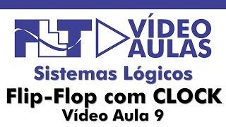 Sistemas Lógicos - Sinais de CLOCK e Flip-flop com CLOCK - Vídeo Aula 09