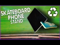 Recycled skateboard cell phone stand mp3