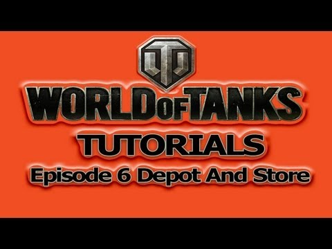 World Of Tanks Tutorial Series Episode 6 Depot And Store