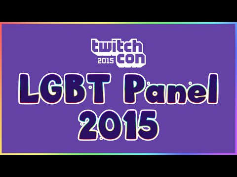 TwitchCon LGBT Panel 2015