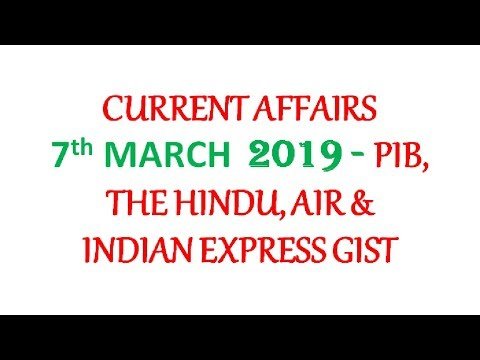 7th March 2019 Current Affairs for UPSC Prelims 2019/PCS/Other Exams