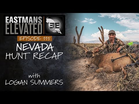 Eastmans' Elevated Episode 115: Nevada Deer Hunt Recap With Logan Summers