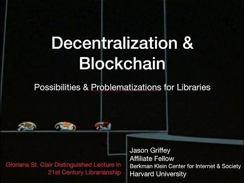 Decentralization & Blockchain: Possibilities & Problematizations for Libraries