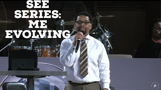 See Me Evolving // See: Part 3 // Pastor John Hannah // New Life Covenant Southeast