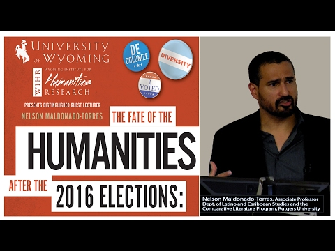 Nelson Maldonado-Torres: The Fate of the Humanities after the 2016 Elections
