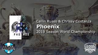 League of Legends - Phoenix (ft. Cailin Russo & Chrissy Costanza) (WORLDS 2019 Official Clean Audio)