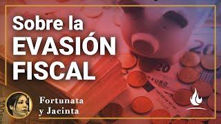 Fortunata y Jacinta | Sobre la evasión fiscal