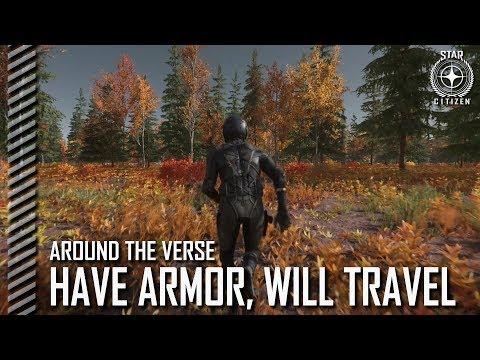 Star Citizen: Around the Verse - Have Armor, Will Travel