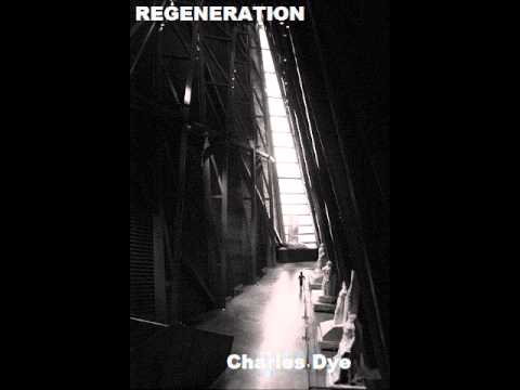 REGENERATION - Charles Dye