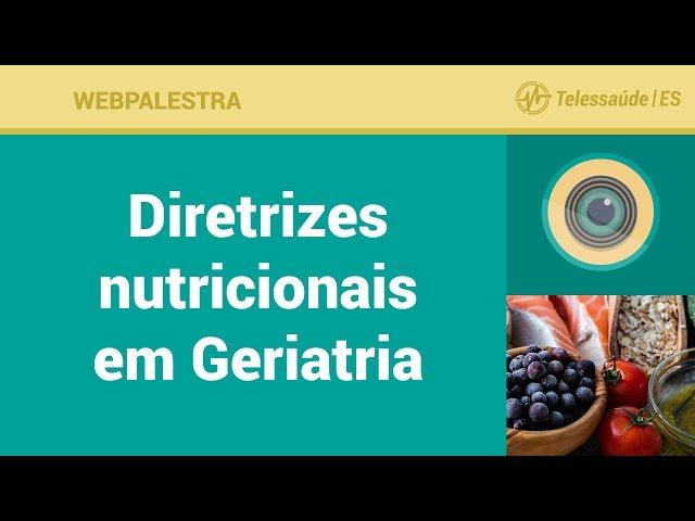 WebPalestra: Diretrizes Nutricionais em Geriatria