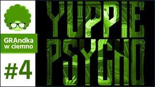Yuppie Psycho PL #4 | Sosa coś wie... ale czy powie?