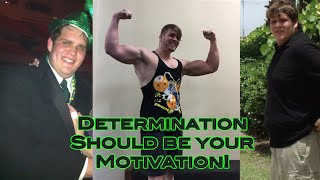 Determination Should Be Your Motivation || Weight Loss Transformation