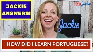 """Jackie Answers: """"How did I learn Portuguese?"""" (English subtitles)"""