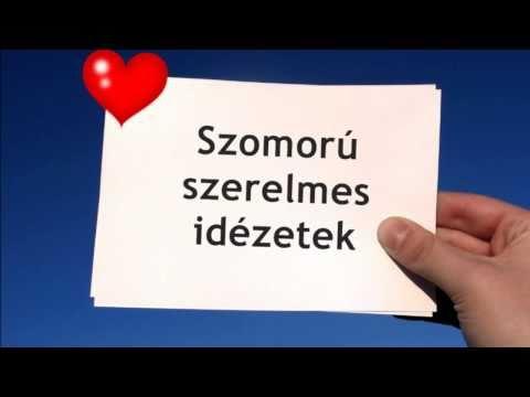legszebb szomorú idézetek Szomorú szerelmes idézetek   YouTube
