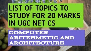 Computer arithemetic and architecture for ugc net computer science