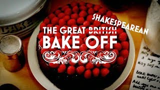 The Great Shakespearean Bake Off (The Great British Bake Off Parody)