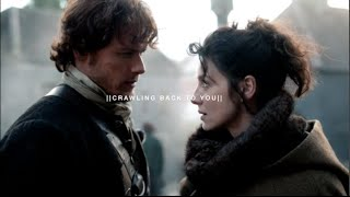 jamie + claire \\ crawling back to you