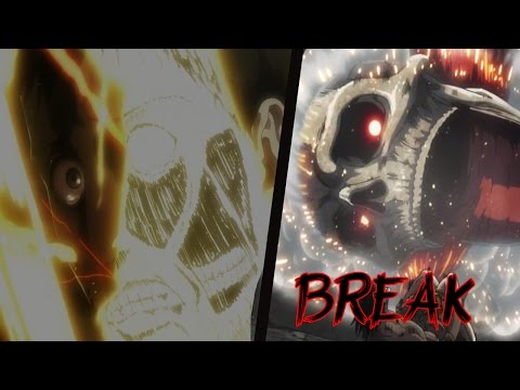Shingeki No Kyojin Season 2「AMV」 - Break