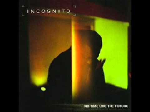 Incognito I Can See The Future